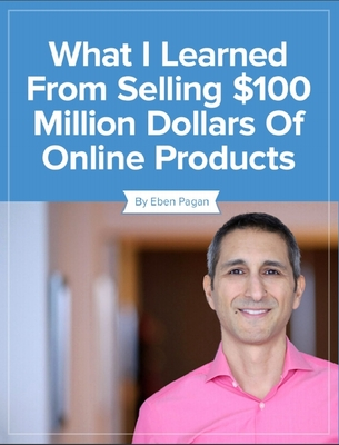 What I Learned from Selling $100 Million Dollars of Online Products